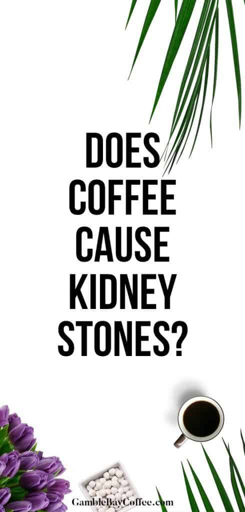 Does Coffee Cause Kidney Stones
