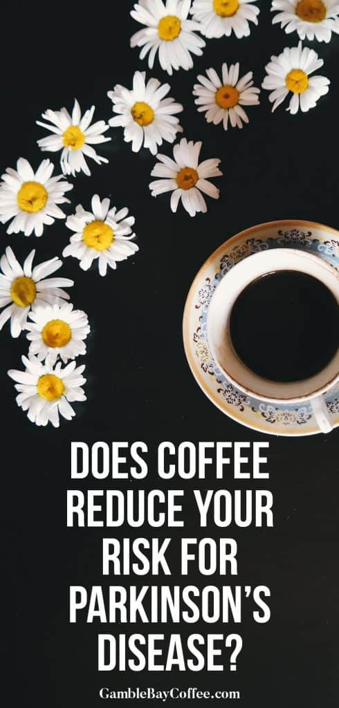 Does Coffee Reduce Your Risk for Parkinson's