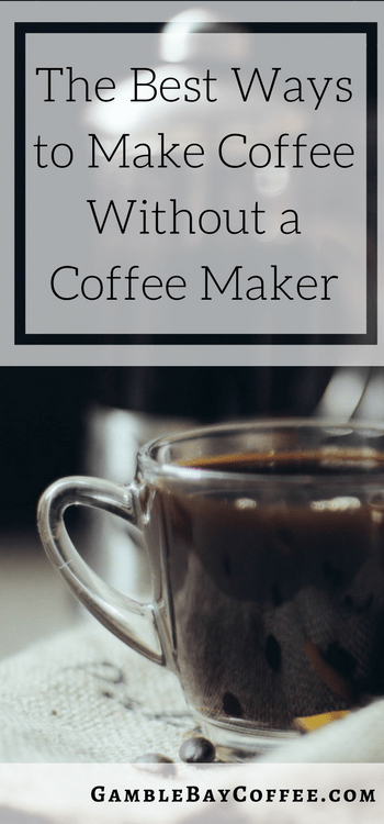 Best Ways to Make Coffee Without a Coffee Maker